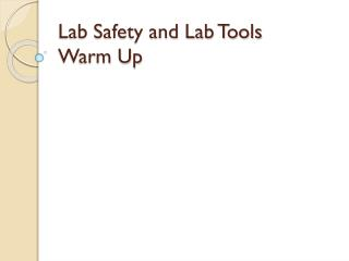Lab Safety and Lab Tools Warm Up