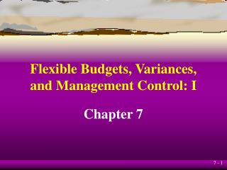 Flexible Budgets, Variances, and Management Control: I