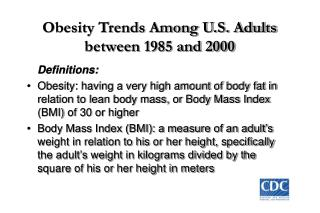 Obesity Trends Among U.S. Adults between 1985 and 2000