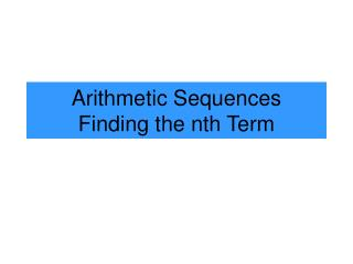 Arithmetic Sequences Finding the nth Term