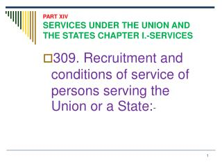 PART XIV SERVICES UNDER THE UNION AND THE STATES CHAPTER I.-SERVICES