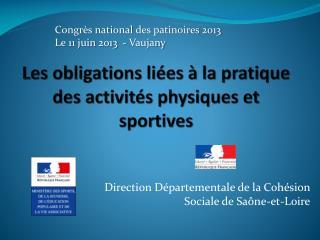 Les obligations liées à la pratique des activités physiques et sportives