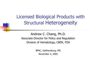 Licensed Biological Products with Structural  Heterogeneity
