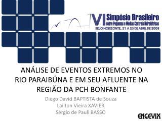 ANÁLISE DE EVENTOS EXTREMOS NO RIO PARAIBÚNA E EM SEU AFLUENTE NA REGIÃO DA PCH BONFANTE