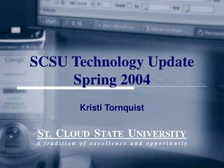 SCSU Technology Update Spring 2004