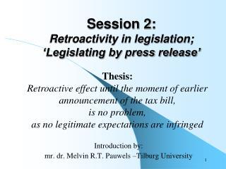 Session 2: Retroactivity in legislation; 'Legislating by press release'