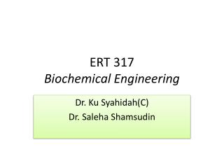 ERT 317 Biochemical Engineering