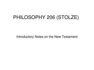 PHILOSOPHY 206 (STOLZE)