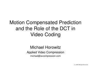 Motion Compensated Prediction and the Role of the DCT in  Video Coding