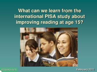 What can we learn from the international PISA study about improving reading at age 15?