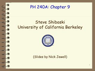 PH 240A: Chapter 9 Steve Shiboski University of California Berkeley (Slides by Nick Jewell)