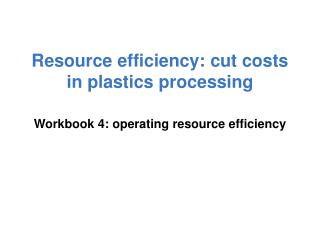 Resource efficiency: cut costs in plastics processing
