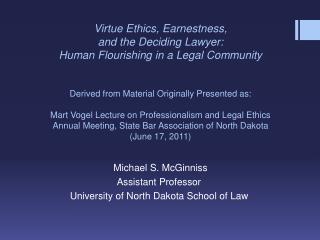 Michael S. McGinniss Assistant Professor University of North Dakota School of Law