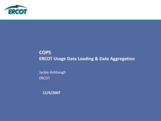 COPS ERCOT Usage Data Loading & Data Aggregation
