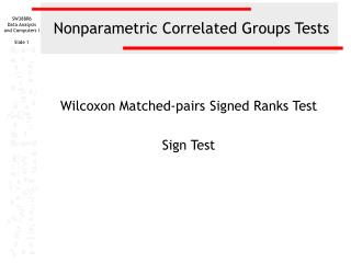 Nonparametric Correlated Groups Tests