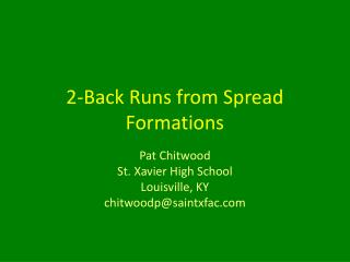 2-Back Runs from Spread Formations