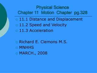 physical science motion 2 physical science unpacked content current as of august 17, 2012 forces and motion essential standard and clarifying objectives psc11 understand motion in terms of speed, velocity, acceleration, and momentum.