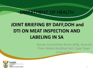 DEPARTMENT OF HEALTH  JOINT BRIEFING BY DAFF,DOH and DTI ON MEAT INSPECTION AND LABELING IN SA