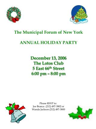 The Municipal Forum of New York ANNUAL HOLIDAY PARTY December 13, 2006 The Lotos Club