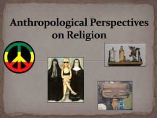 Anthropological Perspectives  on Religion