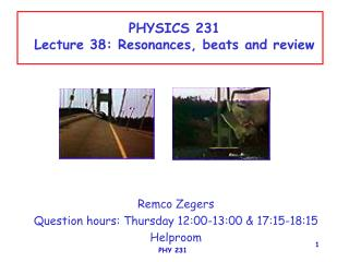 PHYSICS 231 Lecture 38: Resonances, beats and review
