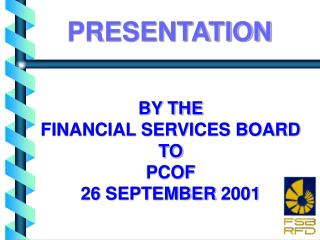 BY THE FINANCIAL SERVICES BOARD TO PCOF 26 SEPTEMBER 2001