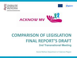 COMPARISON OF LEGISLATION FINAL REPORT'S DRAFT 2nd Transnational Meeting