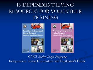 INDEPENDENT LIVING RESOURCES FOR VOLUNTEER TRAINING