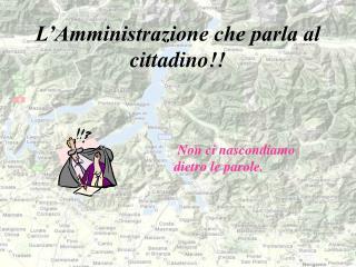 L'Amministrazione che parla al cittadino!!
