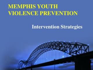 MEMPHIS YOUTH  VIOLENCE PREVENTION