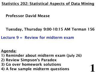 Statistics 202: Statistical Aspects of Data Mining Professor David Mease