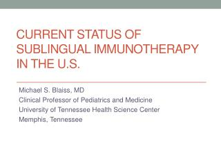 Current Status of Sublingual Immunotherapy in the U.S.