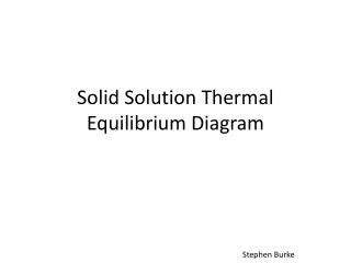 Solid Solution Thermal Equilibrium Diagram