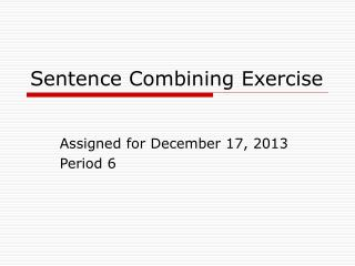 Sentence Combining Exercise