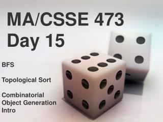 MA/CSSE 473 Day 15