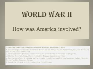 World War II How was America involved?