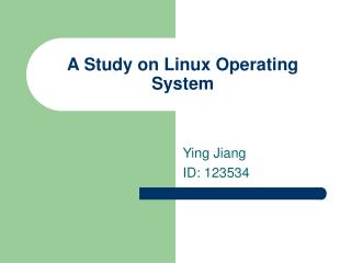 A Study on Linux Operating System