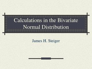 Calculations in the Bivariate Normal Distribution
