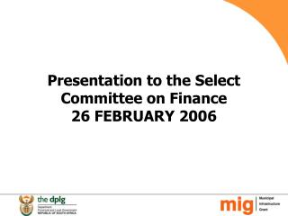Presentation to the Select Committee on Finance   26 FEBRUARY 2006