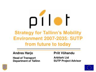 Strategy for Tallinn's Mobility Environment 2007-2035: SUTP from future to today