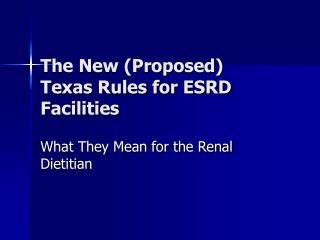 The New (Proposed)  Texas Rules for ESRD Facilities