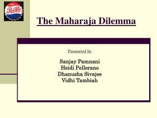 The Maharaja Dilemma