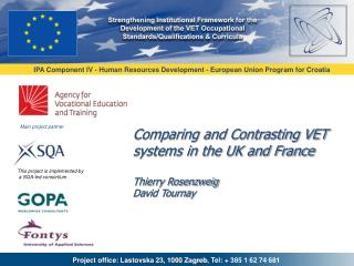 Comparing and Contrasting VET systems in the UK and France Thierry Rosenzweig David Tournay