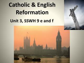 Catholic & English Reformation