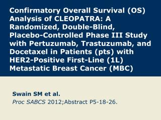 Swain SM et al. Proc SABCS 2012; Abstract P5-18-26 .