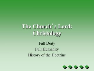 The Church ' s Lord: Christology