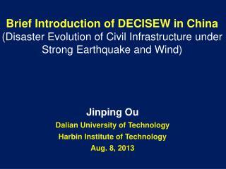 Jinping Ou Dalian University of Technology Harbin Institute of Technology Aug. 8, 2013