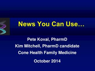 News You Can Use…