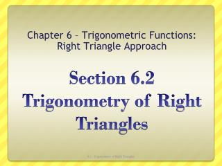 Section  6.2  Trigonometry of Right Triangles