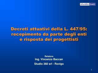 Decreti attuativi della L. 447/95: recepimento da parte degli enti e risposta dei progettisti